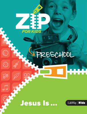 Zip for Kids: Jesus Is ... Preschool