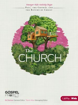 The Gospel Project for Kids: The Church - Younger Kids Activity Pages - Topical Study: The Church, Paul, and the Return of Christ