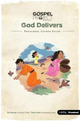 The Gospel Project Preschool: Volume 2 God Delivers - Preschool Leader Guide