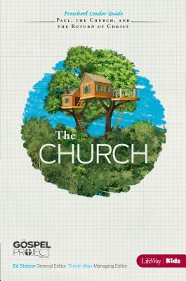 The Gospel Project for Kids: The Church - Preschool Leader Guide - Topical Study: The Church, Paul, and the Return of Christ