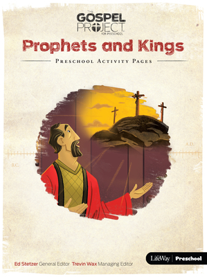 The Gospel Project for Preschool: Preschool Activity Pages - Volume 5: Prophets and Kings