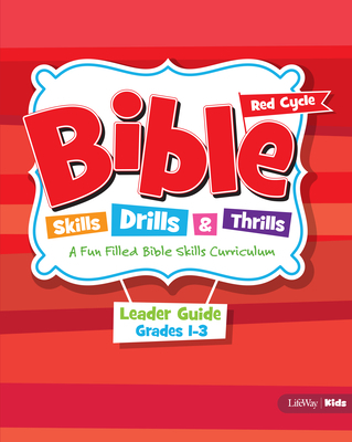 Bible Skills, Drills, & Thrills: Red Cycle - Grades 1-3 Leader Guide