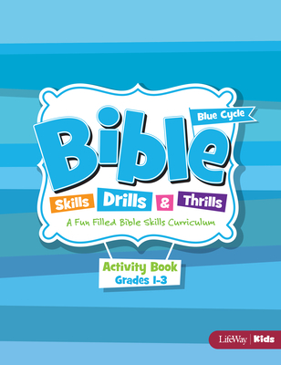 Bible Skills, Drills, & Thrills: Blue Cycle - Grades 1-3 Activity Book
