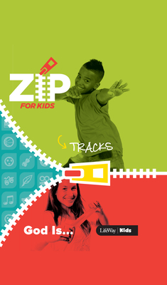 Zip for Kids: God Is . . . Zip Tracks