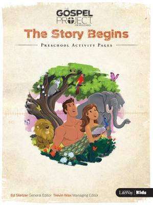 The Gospel Project for Preschool: Volume 1 the Story Begins - Preschool Activity Pages