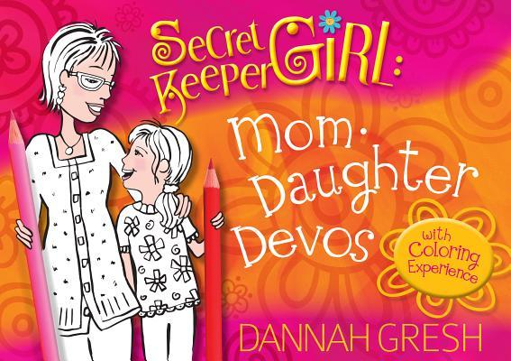 Secret Keeper Girl Mom-Daughter Devos: With Coloring Experience