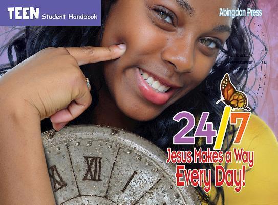 24/7 Jesus Makes a Way Every Day!: Teen Student Handbook