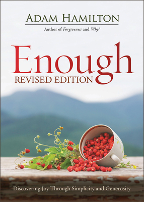 Enough Revised Edition: Discovering Joy Through Simplicity and Generosity