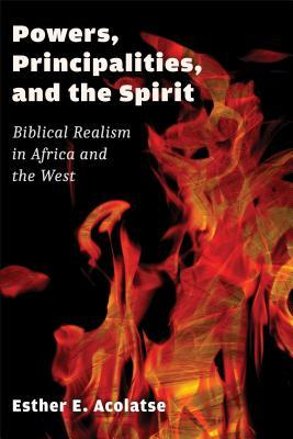 Powers, Principalities, and the Spirit: Biblical Realism in Africa and the West