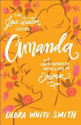 Amanda: A Contemporary Retelling of Emma