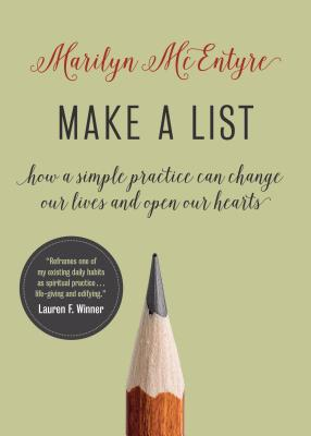 Make a List: How a Simple Practice Can Change Our Lives and Open Our Hearts