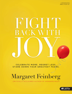Fight Back with Joy - Leader Kit: Celebrate More. Regret Less. Stare Down Your Greatest Fears