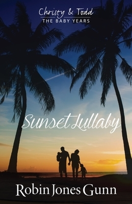 Sunset Lullaby, Christy & Todd the Baby Years Book 3