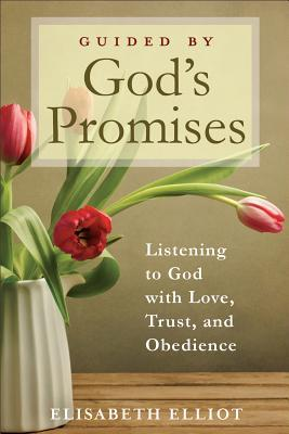 Guided by God's Promises: Listening to God with Love, Trust, and Obedience