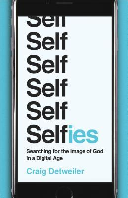 Selfies: Searching for the Image of God in a Digital Age