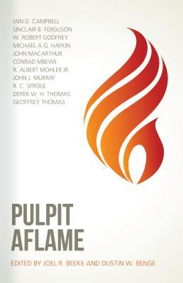 Pulpit Aflame: Essays in Honor of Steven J. Lawson