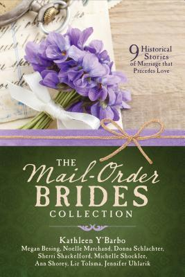 The Mail-Order Brides Collection: 9 Historical Stories of Marriage That Precedes Love