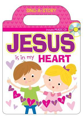 Jesus Is in My Heart Sing-A-Story Book