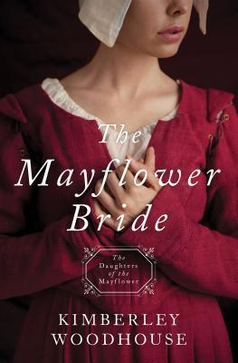 The Mayflower Bride: Daughters of the Mayflower (Book 1)
