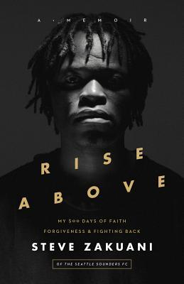 Rise Above: My 500 Days of Faith, Forgiveness, and Fighting Back