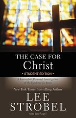 Case for Christ Student Edition: A Journalist's Personal Investigation