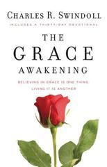 Grace Awakening: Believing in grace is one thing. Living it is another.
