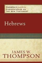 Hebrews - Paideia Commentary on NT