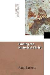 Finding the Historical Christ (After Jesus)