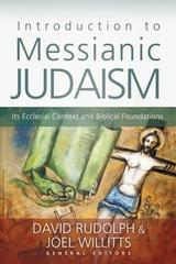 Introduction to Messianic Judaism: Its Ecclesial Context and Biblical Found