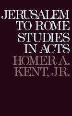 Jerusalem to Rome: Studies in the Book of Acts (New Testament Studies Serie