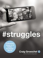 #Struggles: Following Jesus in a Selfie-Centered World