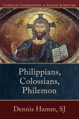 Philippians, Colossians, Philemon (Catholic Commentary on Sacred Scripture)