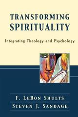 Transforming Spirituality: Integrating Theology and Psychology