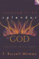 Immersed In The Splendor Of God: Resources For Worship Renewal
