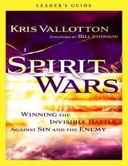 Spirit Wars Leader's Guide: Winning the Invisible Battle Against Sin and th
