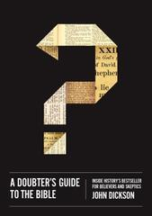 Doubter's Guide to the Bible: Inside History's Bestseller for Believers a