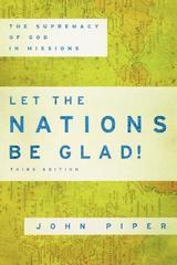Let the Nations Be Glad! 3rd ed.