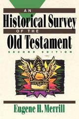 Historical Survey of the Old Testament, 2nd Ed.