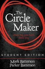 Circle Maker Student Edition: Dream Big. Pray Hard. Think Long.