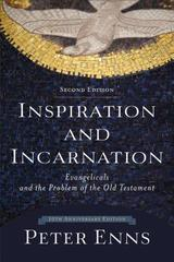 Inspiration and Incarnation: Evangelicals and the Problem of the Old Testam