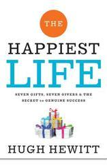 Happiest Life: Seven Gifts, Seven Givers, and the Secret to Genuine Suc