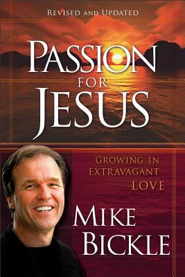 Passion for Jesus: Cultivating Extravagant Love for God
