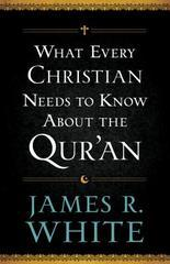 WHAT EVERY CHRISTIAN NEEDS TO KNOW ABOUTTHE QURAN