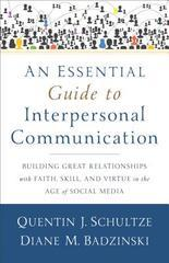 Essential Guide to Interpersonal Communication: Building Great Relations