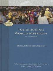 Introducing World Missions: A Biblical, Historical, and Practical Survey (E