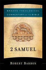 2 Samuel (Brazos Theological Commentary on the Bible)