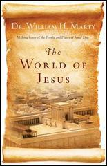 World of Jesus: Making Sense of the People and Places of Jesus' Day