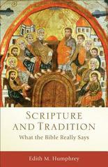 Scripture and Tradition: What the Bible Really Says (Acadia Studies in Bibl