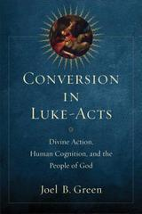 Conversion in Luke-Acts: Divine Action, Human Cognition, and the People of