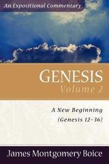 Genesis: An Expositional Commentary, Vol. 2: Genesis 12-36